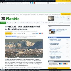 Groenland : vers une fonte record de la calotte glaciaire