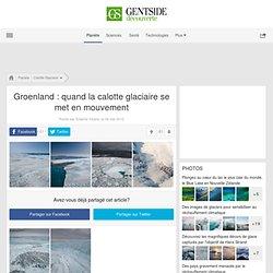 Photos - Groenland: quand la calotte glaciaire se met en mouvement
