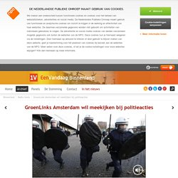 GroenLinks Amsterdam wil meekijken bij politieacties