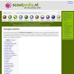 Groepjes indelen - Scoutpedia.nl