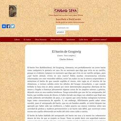 El barón de Grogzwig - Charles Dickens - Ciudad Seva - Luis López Nieves