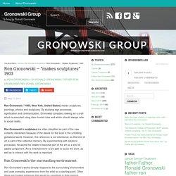 """Ron Gronowski – """"makes sculptures"""" 1903"""