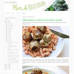 Les petits plats de Rose: Grönsaksbollar - les boulettes de légumes ! [vegan]