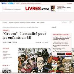 """""""Groom"""" : l'actualité pour les enfants en BD"""