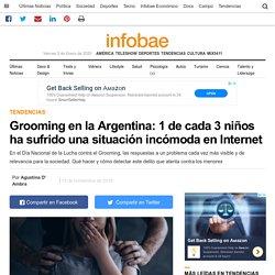 Grooming en la Argentina: 1 de cada 3 niños ha sufrido una situación incómoda en Internet