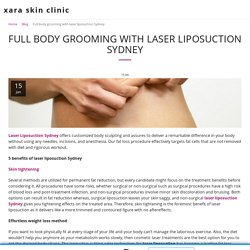 Full body grooming with laser liposuction Sydney