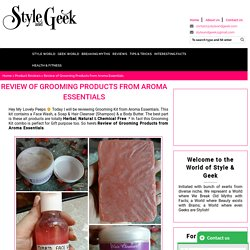Review of Grooming Products from Aroma Essentials