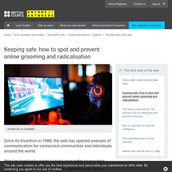 Keeping safe: how to spot and prevent online grooming and radicalisation