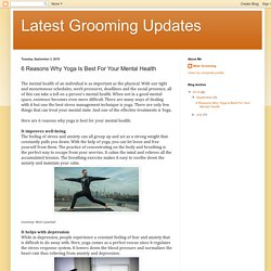 Latest Grooming Updates: 6 Reasons Why Yoga Is Best For Your Mental Health