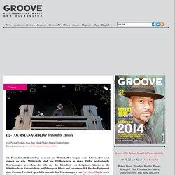 Groove » » DJ-TOURMANAGER Die helfenden Hände