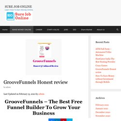 GrooveFunnels Honest Review - How to Access For Lifetime Free ?