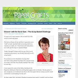 Groovin' with the Go-to Gals – The Scrap Basket Challenge