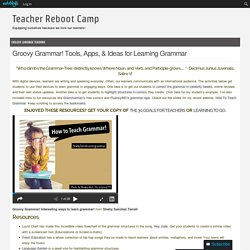 Tools, Apps, & Ideas for Learning Grammar