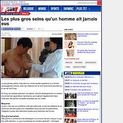 7s7 Insolite - Les plus gros seins qu'un homme ait jamais eus (1