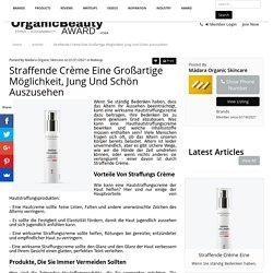 Straffende Crème Eine Großartige Möglichkeit, Jung Und Schön Auszusehen - Health Beauty Article By Mádara Organic Skincare
