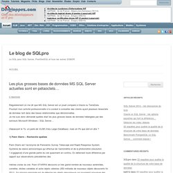 Les plus grosses bases de données MS SQL Server actuelles sont en pétaoctets…