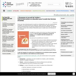 INPES - « Grossesse et accueil de l'enfant » Outil d'intervention en éducation pour la santé des femmes enceintes