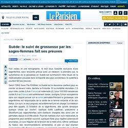 Suède: le suivi de grossesse par les sages-femmes fait ses preuves - le Parisien