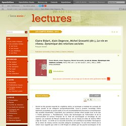 Claire Bidart, Alain Degenne, Michel Grossetti (dir.), La vie en réseau. Dynamique des relations sociales