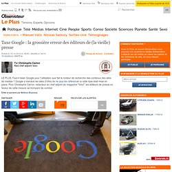 Taxe Google : la grossière erreur des éditeurs de (la vieille) presse