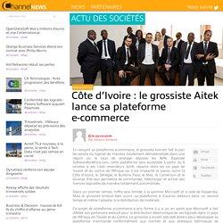Côte d'Ivoire : le grossiste Aitek lance sa plateforme e-commerce