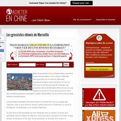 Les grossistes chinois de Marseille
