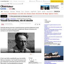 Vassili Grossman, vie et destin