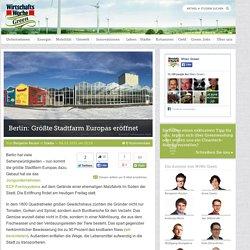 Berlin: Größte Stadtfarm Europas eröffnet
