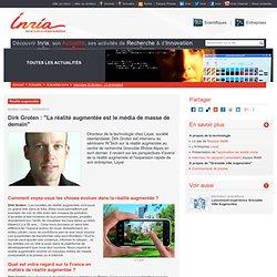 """Dirk Groten : """"La réalité augmentée est le média de masse de demain"""""""