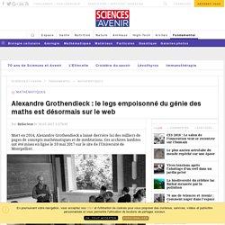 Alexandre Grothendieck : le legs empoisonné du génie des maths est désormais sur le web