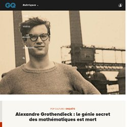 Alexandre Grothendieck : le génie secret des mathématiques