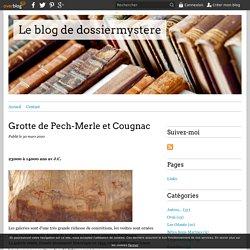 Grotte de Pech-Merle et Cougnac - Le blog de dossiermystere