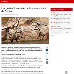 Les grottes Chauvet et de Lascaux sortent de l'ombre