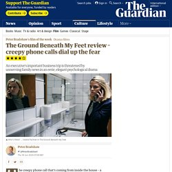 The Ground Beneath My Feet review – creepy phone calls dial up the fear