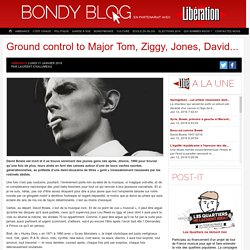 Ground control to Major Tom, Ziggy, Jones, David…
