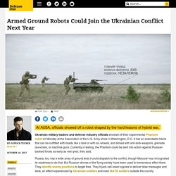 Armed Ground Robots Could Join the Ukrainian Conflict Next Year