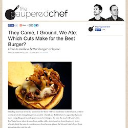 They Came, I Ground, We Ate: Which Cuts Make for the Best Burger?