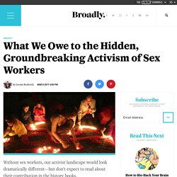 What We Owe to the Hidden, Groundbreaking Activism of Sex Workers