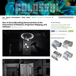 Box: A Groundbreaking Demonstration at the Intersection of Robotics, Projection-Mapping, and Software