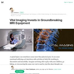 Vital Imaging Invests in Groundbreaking MRI Equipment