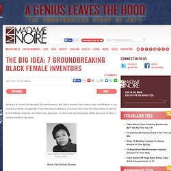 The Big Idea: 7 Groundbreaking Black Female Inventors « MadameNoire MadameNoire