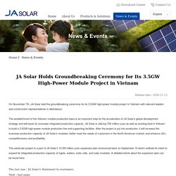 JA Solar Holds Groundbreaking Ceremony for Its 3.5GW High-Power Module Project in Vietnam - News & Events - PV Solar products Manufacturer, Solar Panel Suppliers India – JaSolar