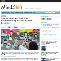 Students Conduct Their Own Groundbreaking Research About Learning