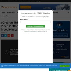 eCreators Brings Groundbreaking Video Platform Warpwire To Moodle In Latest Partnership