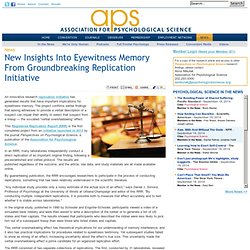 New Insights Into Eyewitness Memory From Groundbreaking Replication Initiative
