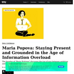 Staying Present and Grounded in the Age of Information Overload