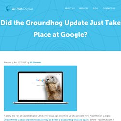Did the Groundhog Update Just Take Place at Google? - Go Fish Digital