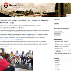 » GroundTruth in Dar es Salaam: Six Lessons for Effective Feedback Loops GroundTruth Initiative