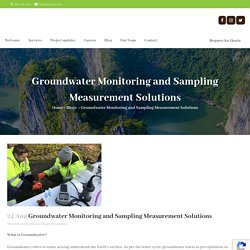Groundwater Monitoring and Sampling Measurement Solutions