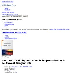 Geochem Trans. 2016 Jul 11;17:4. Sources of salinity and arsenic in groundwater in southwest Bangladesh.